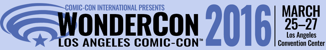 WonderCon 2016 PanelPreview