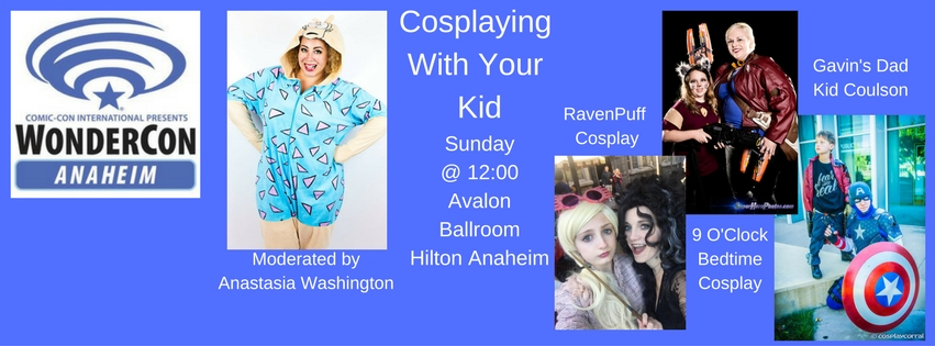 WonderCon 2017: Cosplaying with Your Kid